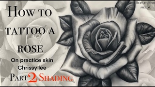 CORONA SPECIAL | HOW TO TATTOO A ROSE PART TWO | SHADING | CHRISSY LEE