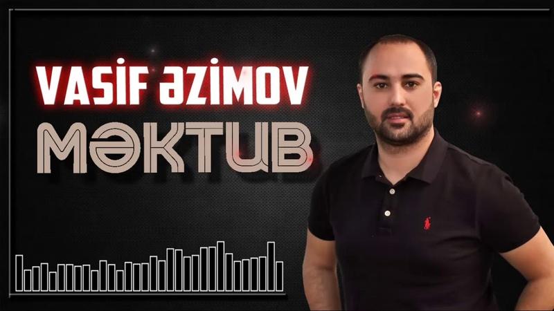 Vasif Azimov - Məktub (Şeir İlqar İlham)