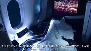 Airplane White Noise · British Airways First Class · Sleeping · Relaxing · Reading & Homework