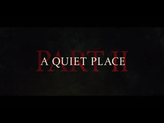 A Quiet Place Part II - Trailer Coming New Year`s Day