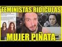MUJER PIÑATA y FEMINISTAS Haciendo el RIDÍCULO Coto de Caza Progre 129