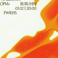 Buruhin | 3 декабря | Powerhouse