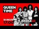 QUEEN TIME on BRIDGE TV CLASSIC 19/07/2019