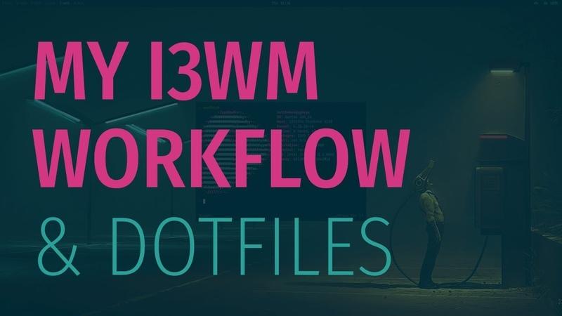 My i3wm Workflow