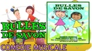 Bulles de savon Comédie musicale pour enfants Version chantée Album complet