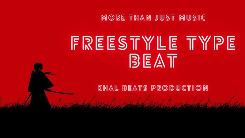 FREE Freestyle Type Beat Listen Free Type Beat Khal Beats Production