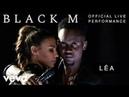 Black M Léa Official Live Performance Vevo