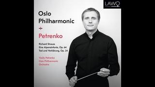 Richard Strauss:  Eine Alpensinfonie Op. 64 & Tod und Verklärung Op. 24 Petrenko Oslo Philharmonic