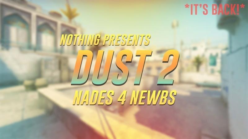 Nades 4 Newbs Dust 2 T side