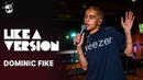 Dominic Fike - 'Phone Numbers' (live for Like A Version)