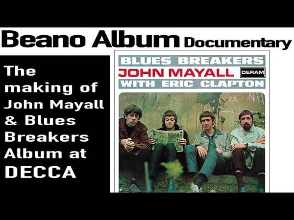 Beano Album with Eric Clapton Documentary DECCA Studios short history