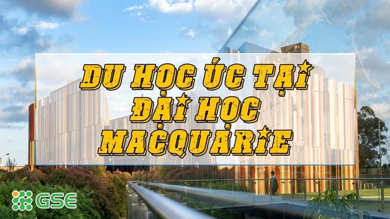 Du học Úc tại Đại học Macquarie - Đại học 5 sao nằm trong top trường hàng đầu thế giới