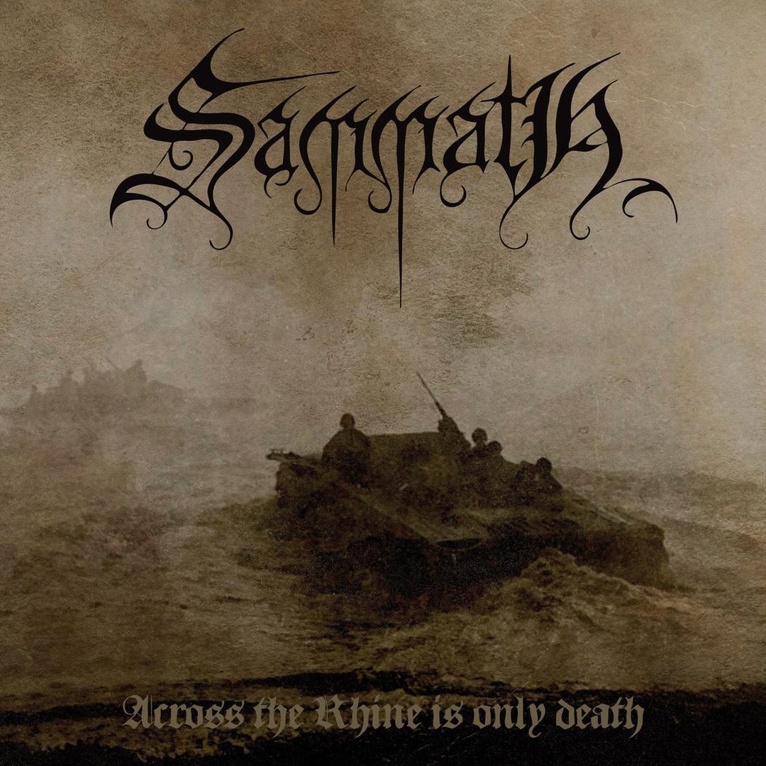 Sammath - Across the Rhine Is Only Death