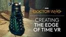 Creating The Edge of Time VR Developers Diary Doctor Who