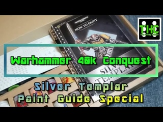Silver Templars Painting Guide Special - Warhammer 40k Conquest Unboxing