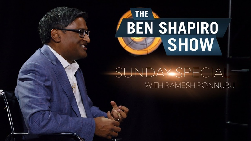 Ramesh Ponnuru | The Ben Shapiro Show Sunday Special Ep. 70