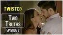 Twisted Episode 2 Two Truths Nia Sharma A Web Series By Vikram Bhatt