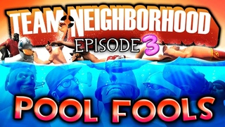 Team Neighborhood - Episode 3 - Pool Fools