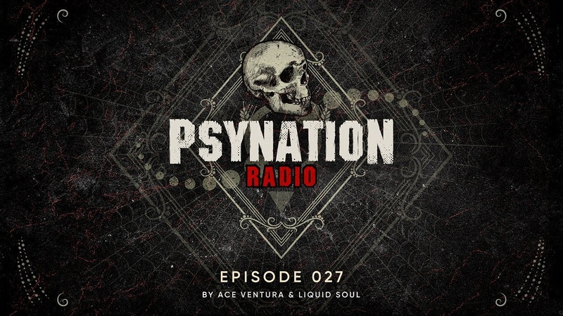 Psy Nation Radio 027 incl Bliss Mix Liquid Soul Ace Ventura