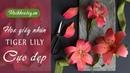 Hướng dẫn làm hoa Tiger Lily cực đẹp từ giấy nhún | Hội Khéo Tay