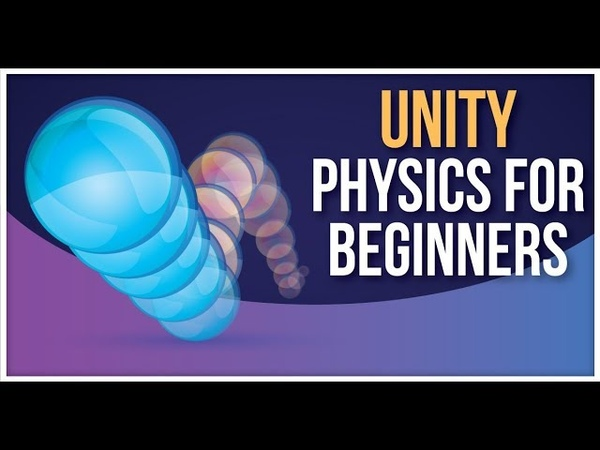 Unity3D Physics Rigidbodies Colliders Triggers