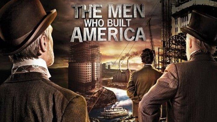 Люди построившие Америку 2012 1 серия Новая война Корнелиус Вандербильт