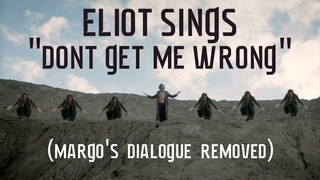 """Eliot Sings """"Don't Get Me Wrong"""" (Margo's Dialogue Removed) The Magicians Cover The Pretenders"""