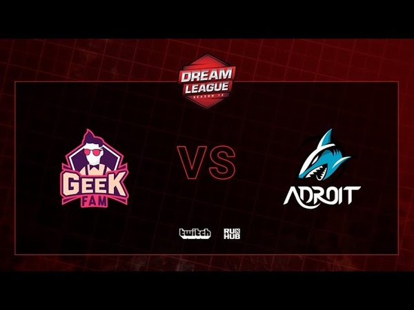 Geek Fam vs Team Adroit, DreamLeague S13 QL, bo2, game 2 [Mortalles]