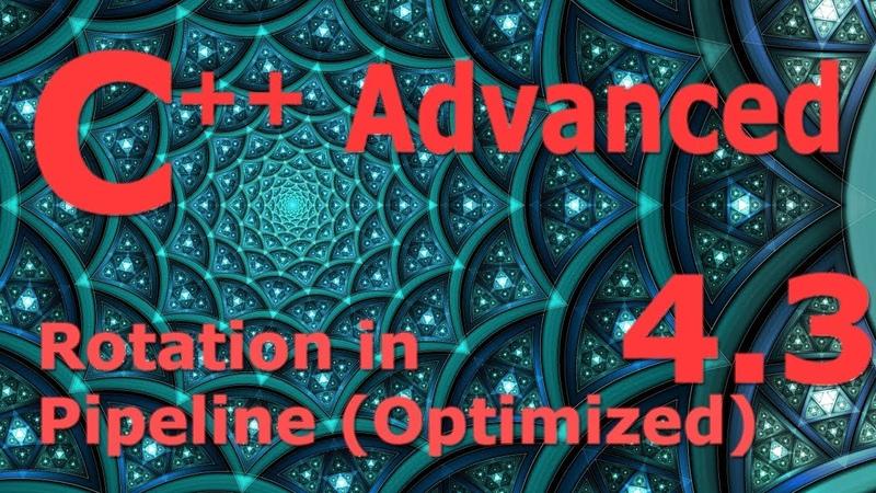 Advanced C Programming Tutorial 4.3 [Rotation in Pipeline w Optimization]