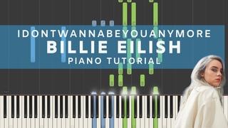 Billie Eilish - idontwannabeyouanymore (Piano Tutorial)