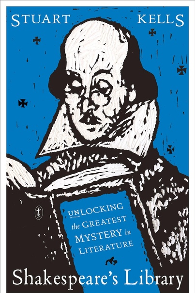 Shakespeare's Library Unlocking the Greatest Mystery in Literature