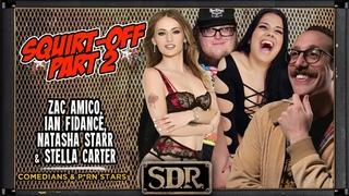 Zac Amico, Ian Fidance, Natasha Starr & Stella Carter - Squirt Off Part 2 - The SDR Show Interview