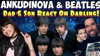 Diana Ankudinova & The Beatles | OH DARLING | Dad & Son Reaction | Реакция Дианы Анкудиновой и Битлз