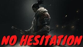 Sekiro: No Hesitation [ All Bosses Epic Montage ]
