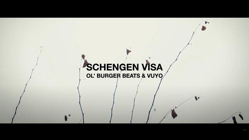 Ol' Burger Beats Vuyo Schengen Visa Official Music Video
