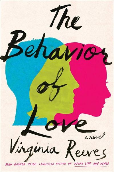The Behavior of Love Virginia Reeves