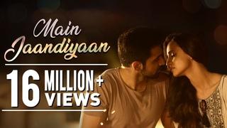 Main Jaandiyaan   Meet Bros feat. Neha Bhasin   Sanaya Irani, Arjit Taneja   Piyush Mehroliyaa