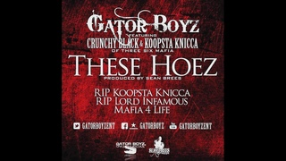 Gator Boys - These Hoez (feat. Crunchy Black & Koopsta Knicca)