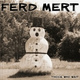 Ferd Mert - Don't Quit Your Day Job