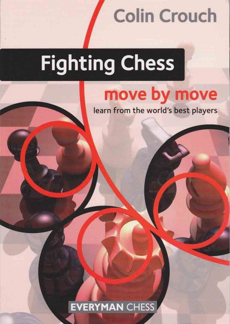 Colin Crouch_Fighting Chess_Move by move PDF+PGN+CBV 2t3DzPr7r-M