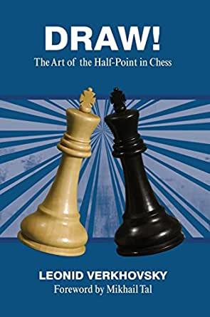 Leonid Verkhovsky_Draw_Art of half-point in Chess PDF+PGN  ODqreJQUJww