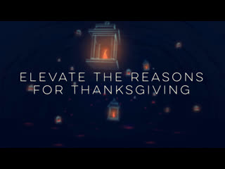 Elevate the reasons for Thanksgiving
