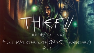 Thief II: The Metal Age | Full Walkthrough (No Commentary) Pt 1