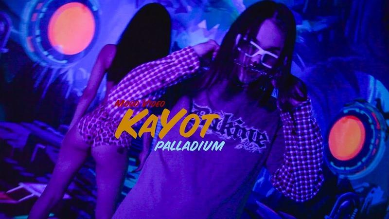 KaYot Palladium Mood VIDEO