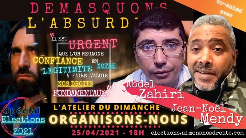 L'Atelier du Dimanche 25 4 2021 Organisons nous avec Jean Noël Mendy et Abdel Zahiri