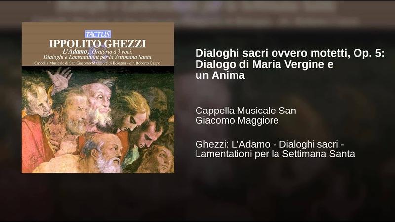 Dialoghi sacri ovvero motetti Op 5 Dialogo di Maria Vergine e un Anima