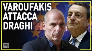 VAROUFAKIS SPARA A ZERO CONTRO DRAGHI ▷ DURISSIMO ATTACCO NELL'INTERVISTA A 'EL PAIS'