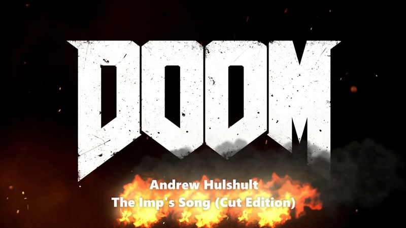 Andrew Hulshult The Imp's Song Cut Edition IDKFA Doom soundtrack