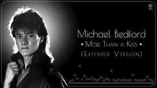 Michael Bedford - More Than a Kiss (Extended Version)