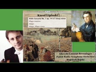 Karol Jozef Lipinski: Violin Concerto No.1  in F sharp minor, Albrecht Laurent Breuninger